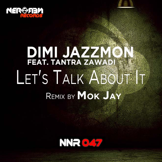 Dimi-Jazzmon-Lets-Talk-About-It-Remix-Mok-Jay660 Nero Nero Records