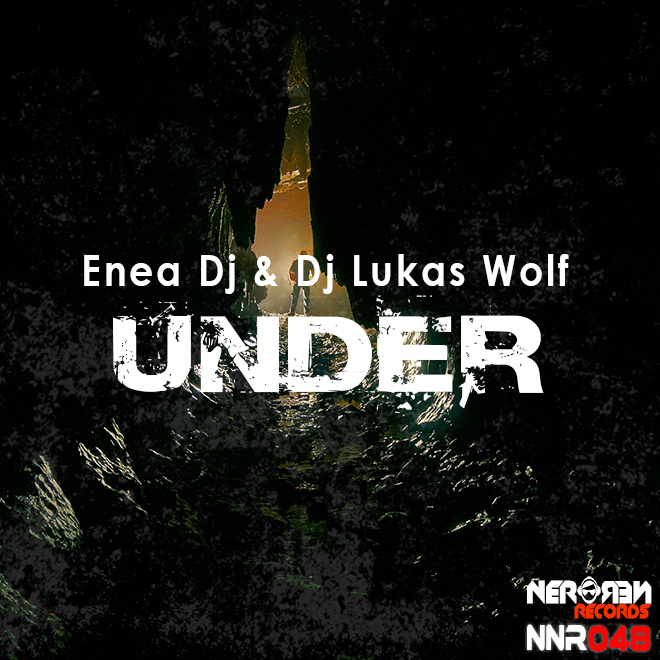 Enea-Dj-Dj-Lukas-Wolf-Under660 Nero Nero Records