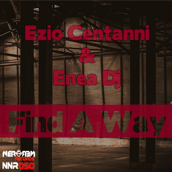 Ezio Centanni & Enea Dj - Find A Way