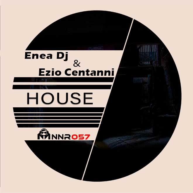 Enea Dj & Ezio Centanni - House